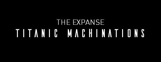 SetWidth513-Banner-Square-ExpanseTitanicMachinations